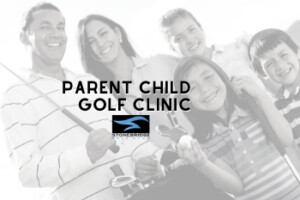 Parent Child Family Golf Clinic
